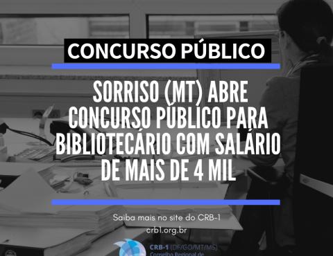Concurso Público: Prefeitura de Sorriso (MT) abre concurso público para bibliotecário com salário de mais de 4 mil