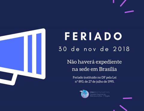 Comunicado – 30 de novembro é feriado no Distrito Federal