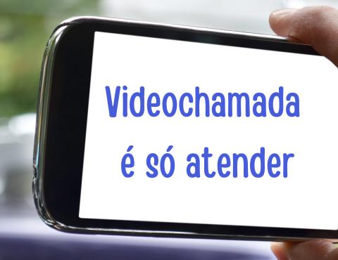 Videochamada é só atender