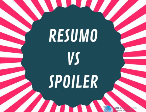 Resumo versus Spoiler