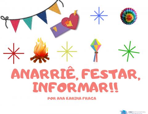 Anarriê, Festar, Informar!!