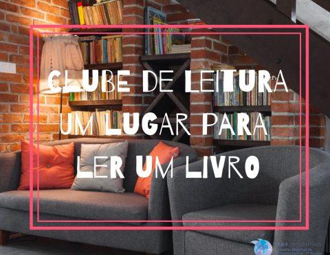 Clube de Leitura – Um lugar para ler um livro