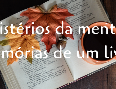 Mistérios da mente, memórias de um livro